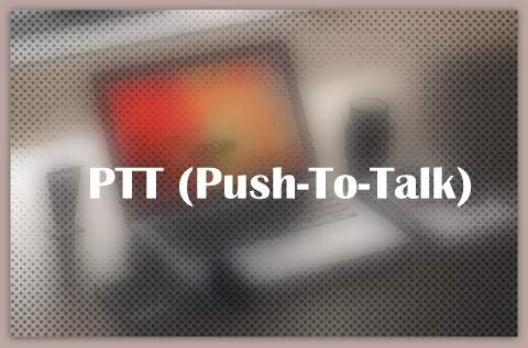 PTT (Push-To-Talk)