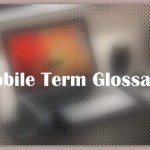 The Mobile Term Glossary