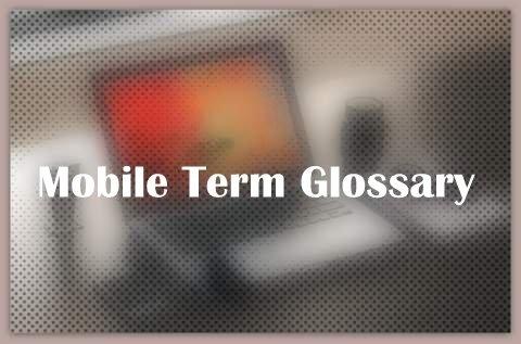 Mobile Term Glossary