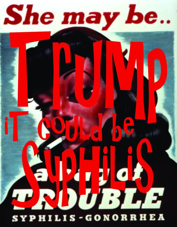 Trump Syphilis Gonorrhea it could be She may be a bag of trouble
