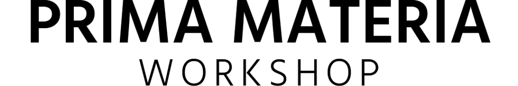 Prima Materia Workshop