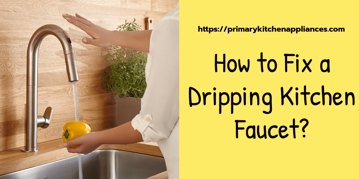 how to fix a dripping kitchen faucet