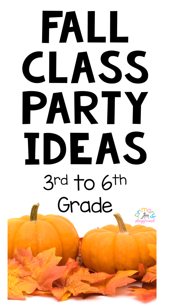 Fall Class Party Ideas 3rd to 6th grade