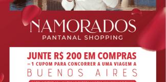 Pantanal Shopping levará namorados a Buenos Aires