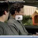 Videos – Comerciais de lançamento do Novo Fox 2010