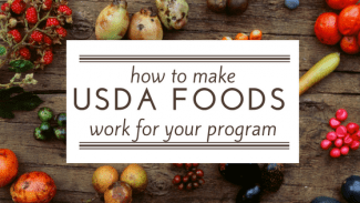 Making USDA Foods Work for Your Program