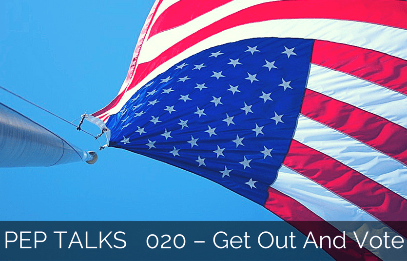 PEP Talks – 020 – Get Out And Vote