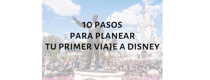 10 pasos primer viaje a Disney