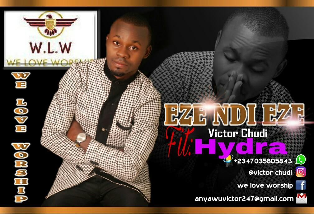 Audio: Victor Chudi ft Hydra - Eze Ndi Eze