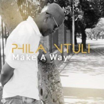 Phila Ntuli – Make A Way