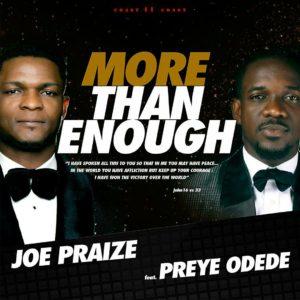 Joe Praize – More Than Enough ft. Preye Odede