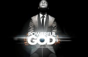 Joe Praize – Powerful God