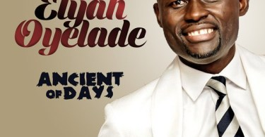ELIJAH OYELADE – ANCIENT OF DAYS