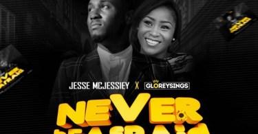 Jesse-Mcjessiey-Never-Be-Afraid-fr-GloreySings-ART