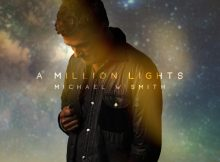 Video: A MILLION LIGHTS - The New Single from Michael W. Smith
