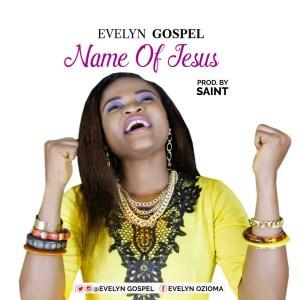 Evelyn Gospel – Name Of Jesus