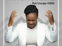 Pat Uwaje King Thank You Lord