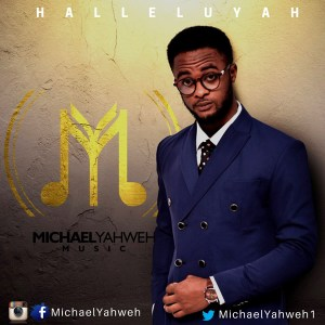 MICHAEL YAHWEH – HALLELUJAH