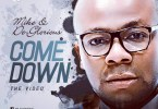 Mike & De-Glorious – Come Down