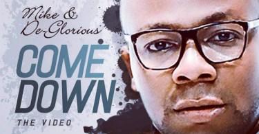 Mike & De-Glorious – Come Down