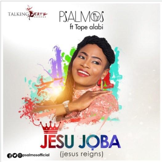 Psalmos – Jesu Joba Ft. Tope Alabi