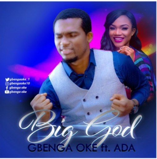 Gbenga Oke Ft. Ada – Big God