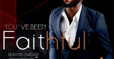 Marcus Ehiogie – You`Ve Been Faithful