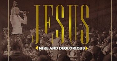 "Mike & Deglorious ""Jesus"