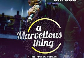 "Sammie Okposo Releases Video For His Hit Song ""A Marvellous Thing"""