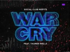 Social Club Misfits Ft. Tauren Wells – War Cry