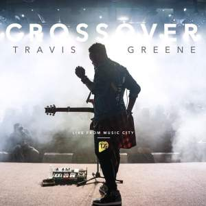 Travis Greene – Crossover Mp3