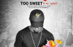 Download Music: Too Sweet Donrich Ft. Mr Xplicit Mp3