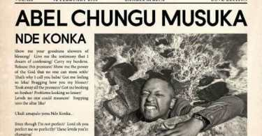 Download Music: Nde Konka Mp3 by Abel Chungu Ft. Ephraim