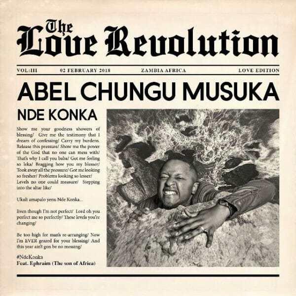 Download Music: Nde Konka Mp3 by Abel Chungu Ft. Ephraim