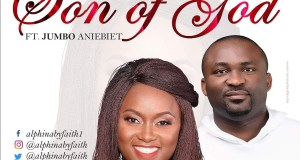 Download Music: Son Of God Mp3 by Alphina Byfaith Ft. Jumbo Aniebiet