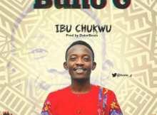 Download Music: Ibu Chukwu Mp3 +lyrics by Buno G