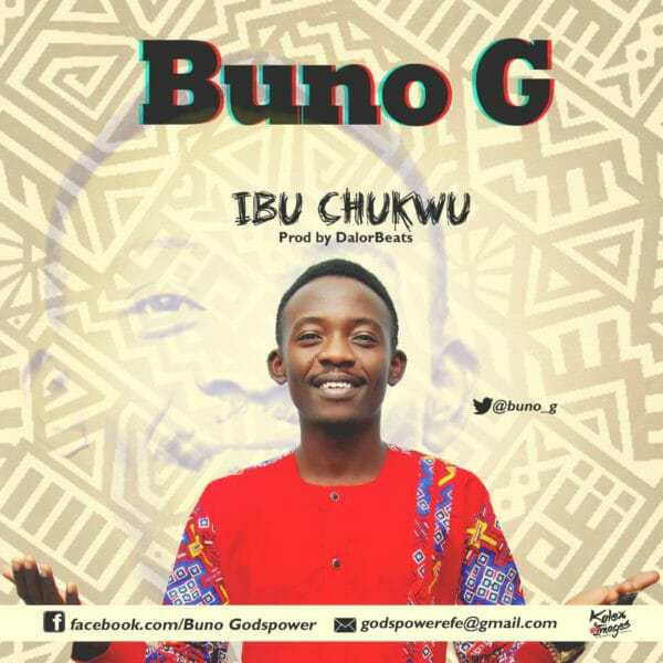 Download Music: Ibu Chukwu  Mp3 +lyrics by Buno G