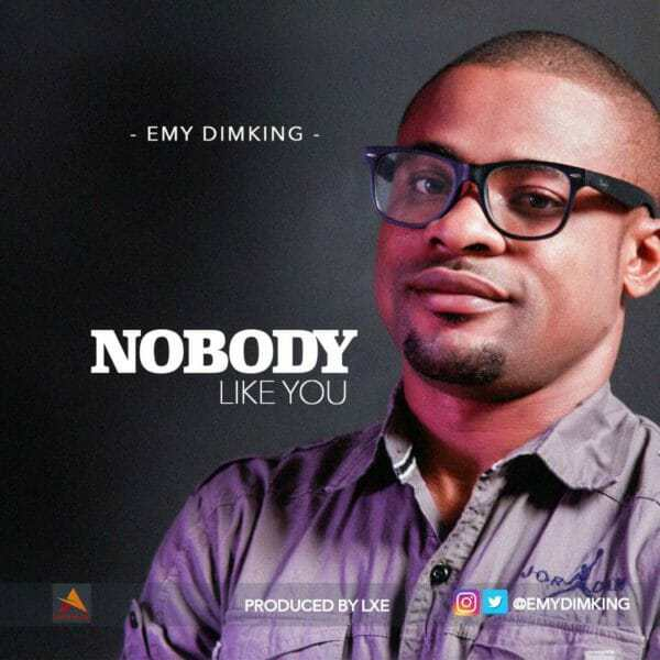 Download Music: Nobody Like You Mp3 +lyrics by Emy Dimking –