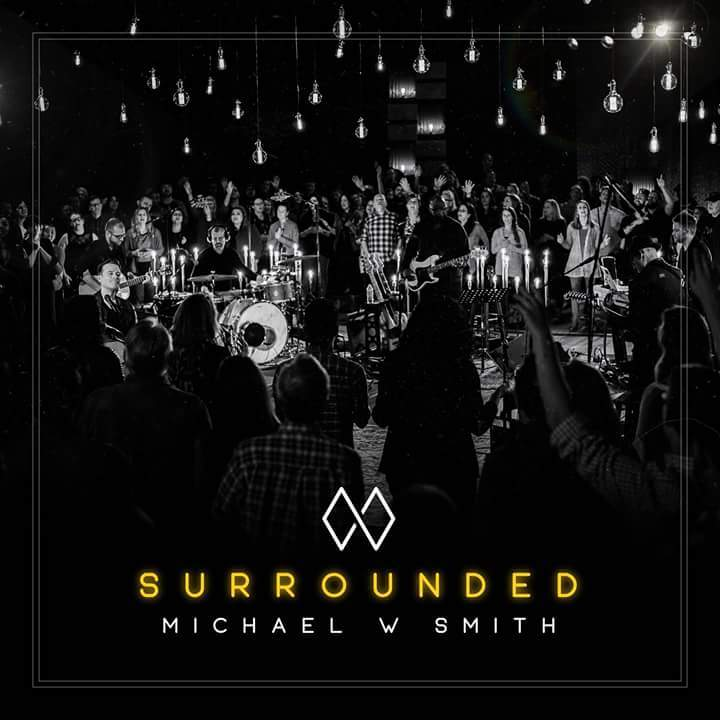 """Download Surrounded"""" Album Tracklist & Songs by Michael W. Smith"""