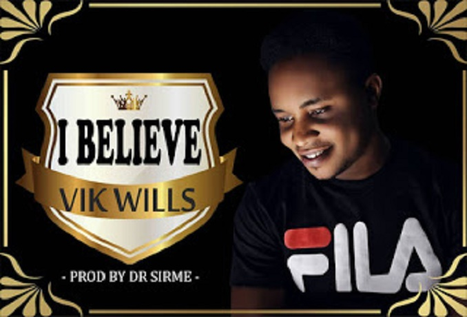 Download Music:  I Believe mp3 by Vik Wills