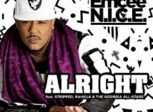 Download Music: – Alright Mp3 + lyrics by Emcee N.I.C.E Ft. Stripped, Rahkua, & The Georgia AllStars