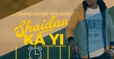 Download Music: Shaidan Ka Yi Latti Mp3+ lyrics by Emmy Wonder