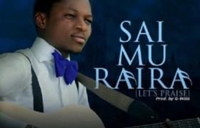 Download Music: Sai Mu Raira Mp3 +lyrics by Emmy Wonder