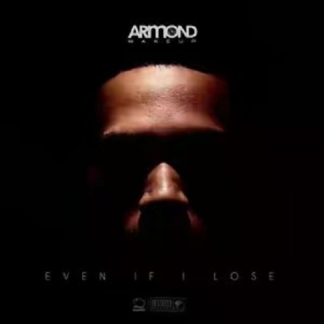 'Even If I Lose' Album Songs by Armond WakeUp
