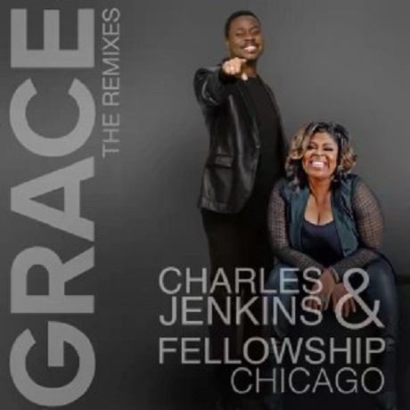Download Music: Grace The Remixes Mp3 by Charles Jenkins & Kim Burrell (Fellowship Chicago)