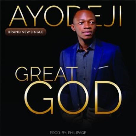 Download Music:  Great God Mp3 +lyrics Ayodeji