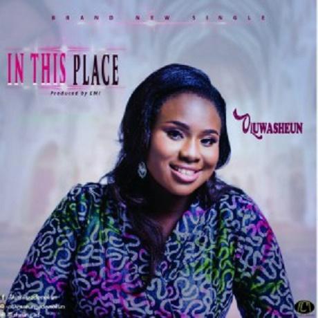 Download music: In This Place Mp3+ lyrics by Oluwasheun
