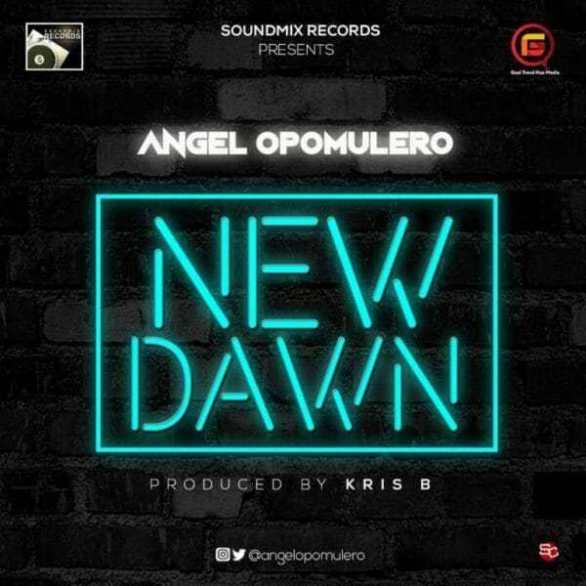 New Dawn Mp3 By Angel Opomulero