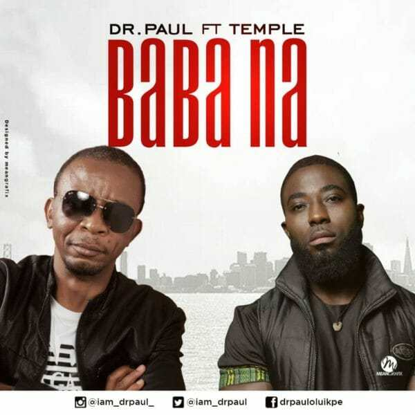 Download Music: Baba Na Video +Mp3 by Dr. Paul Ft. Temple