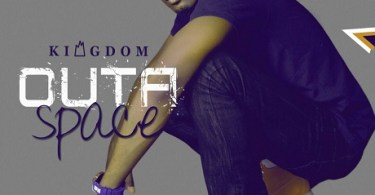 Download Music: Outa Space Mp3 By Kingdom